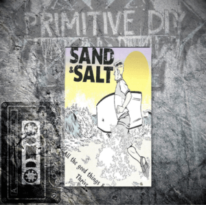 Sand & Salt – ( 2 – EP´s ) All The Good Things & Thrive